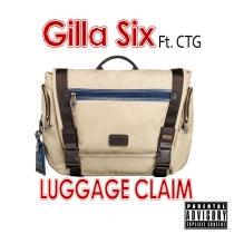 Gilla Six ft. CTG - luggage Claim