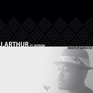 J.Arthur - What's It Gonna Be (8.14.14)